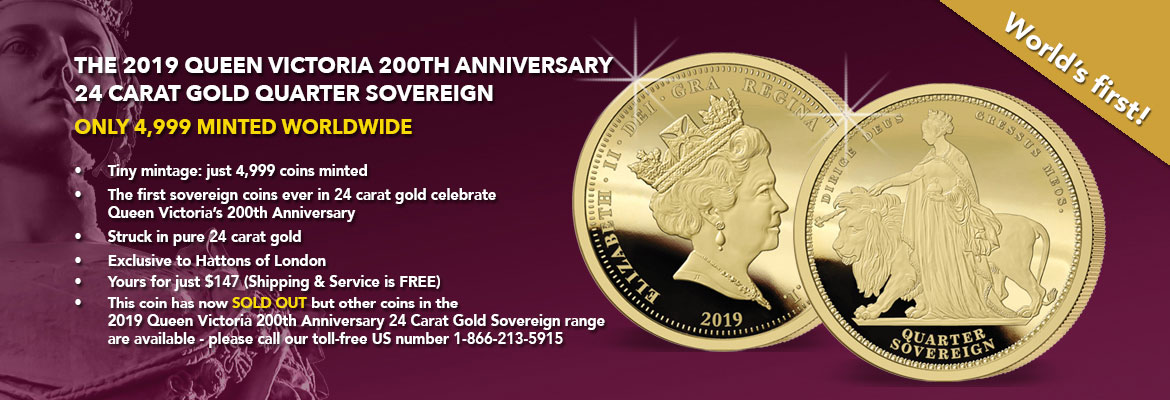 Th 2019 Queen Victoria 200th Anniversary 24 carat Gold Quarter Sovereign banner - SOLD OUT